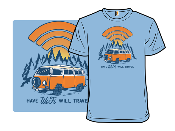 Have Wifi Will Travel T Shirt