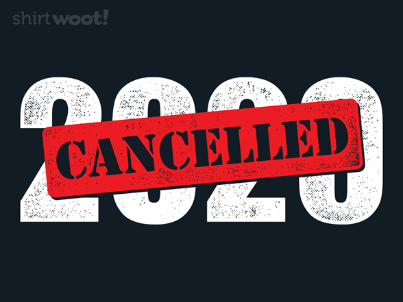 2020 Cancelled T Shirt