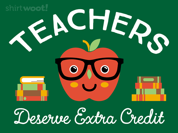 Teachers Deserve Extra Credit T Shirt