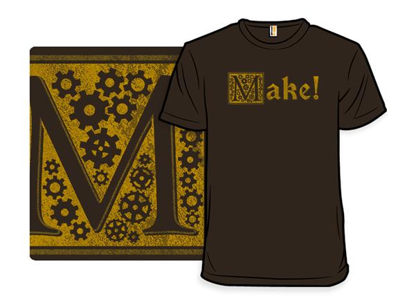 Make! T Shirt
