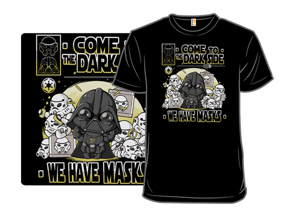 We Have Masks T Shirt