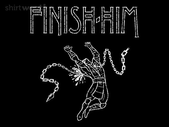 Time To Finish Him! T Shirt