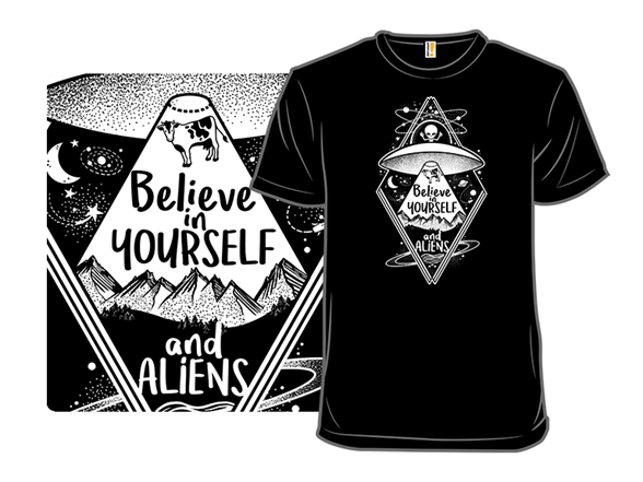Believe In Yourself And Aliens T Shirt