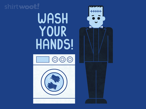 Always Wash Your Hands T Shirt