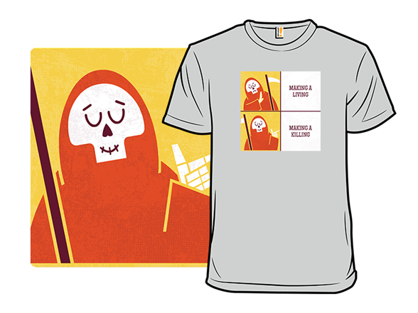 Makin A Killing T Shirt