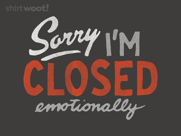 Sorry, I'm Closed T Shirt