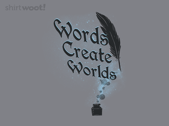 Words Create Worlds T Shirt