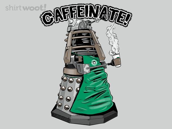 Caffeinate! T Shirt