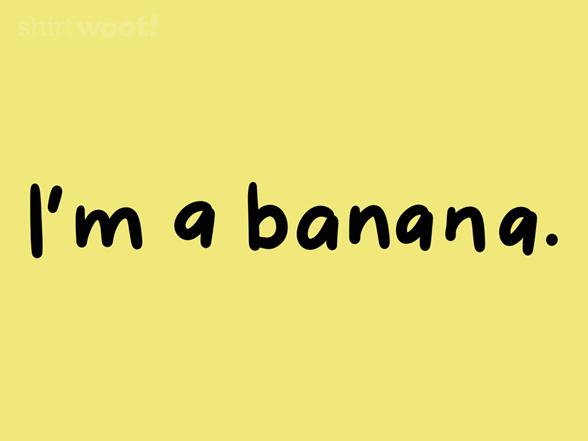 I'm A Banana T Shirt