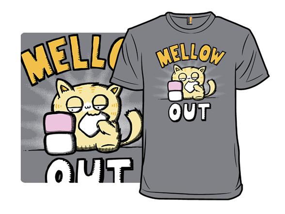 Mellow Out T Shirt
