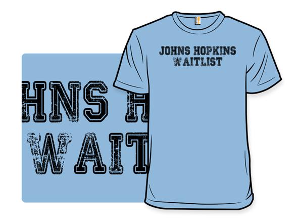 Johns Hopkins Waitlist T Shirt