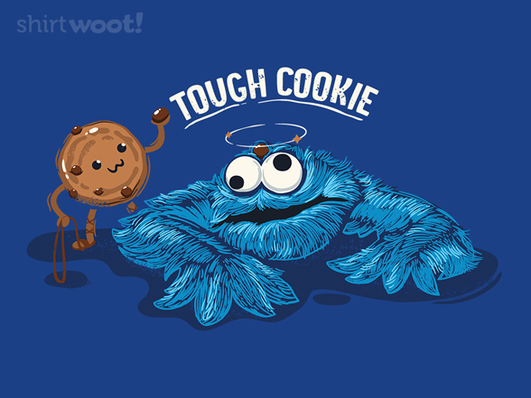 That's One Tough Cookie T Shirt