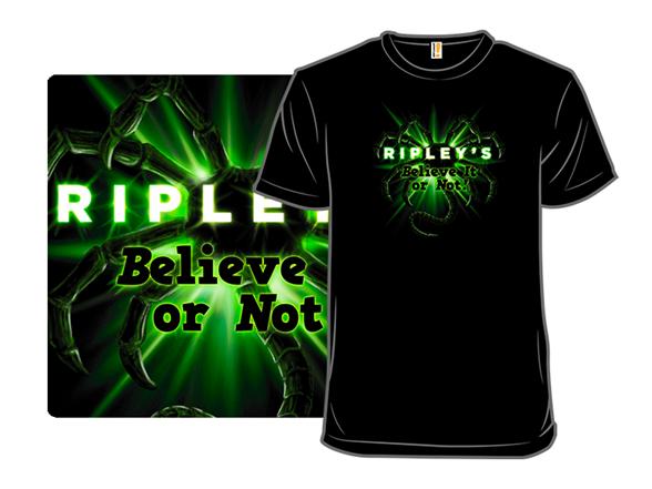 Believe It Or Not! T Shirt