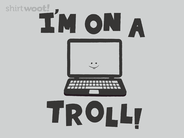 On A Troll T Shirt