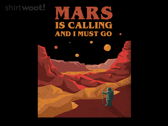 Mars Is Calling T Shirt