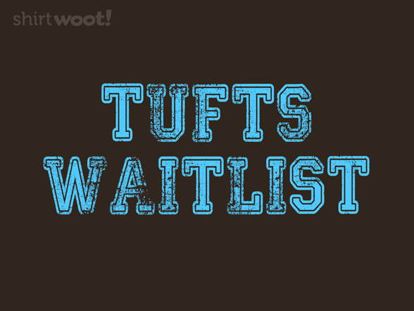 Tufts Waitlist T Shirt