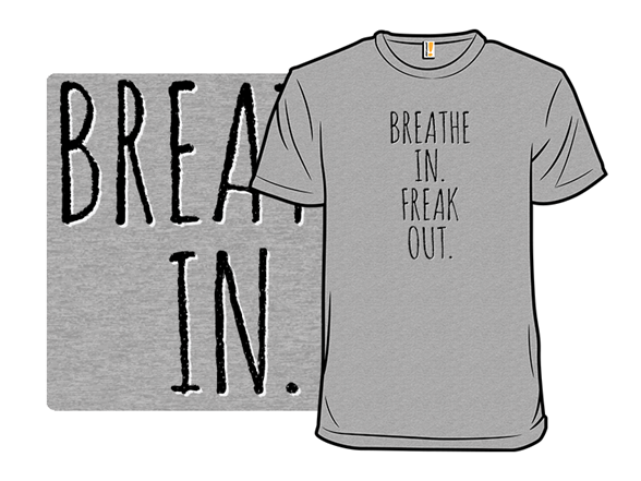 Deep Breaths T Shirt