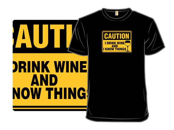 Drinking And Knowing T Shirt