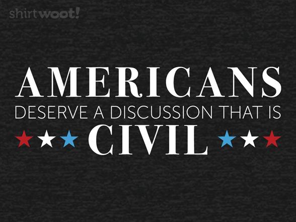 A Civil Discussion T Shirt