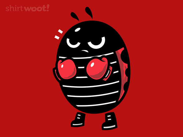Not So Lady Bug T Shirt