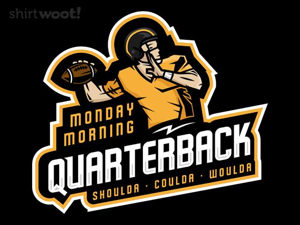 Monday Morning Quarterback T Shirt