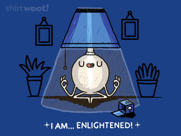 Enlightened T Shirt