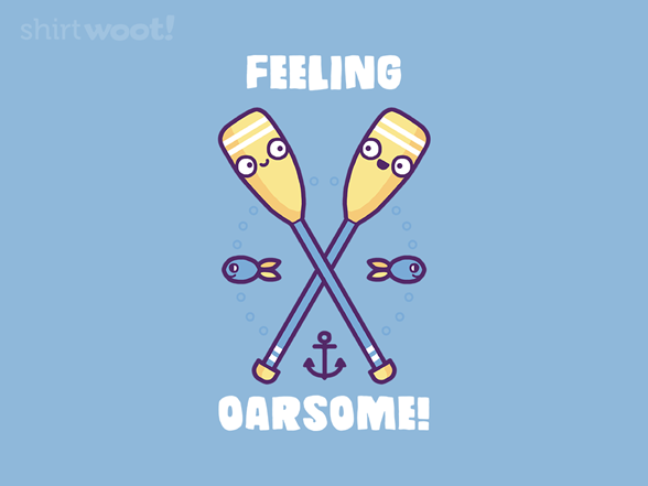 Feeling Oarsome! T Shirt
