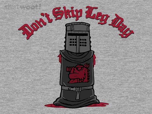 Don't Skip Leg Day T Shirt