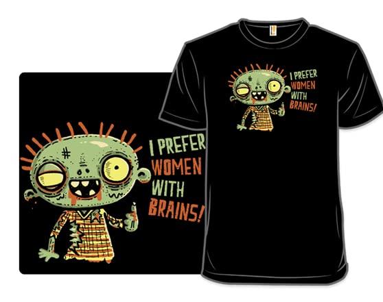 I Prefer Women With Brains T Shirt