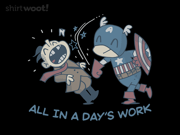 All In A Day's Work T Shirt