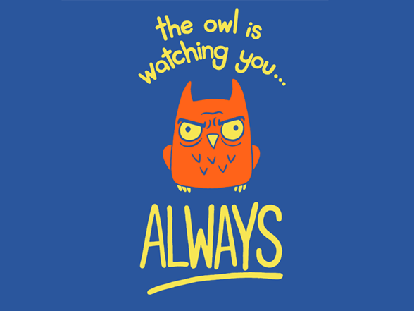 The Owl Is Watching You T Shirt