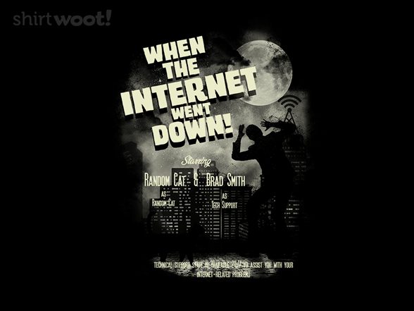 The Internet Went Down T Shirt