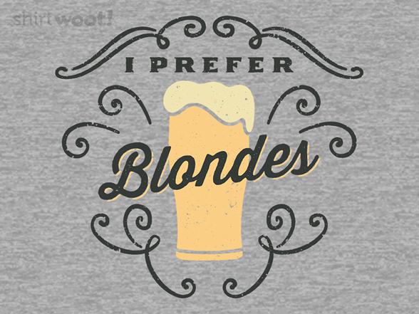 I Prefer Blondes T Shirt