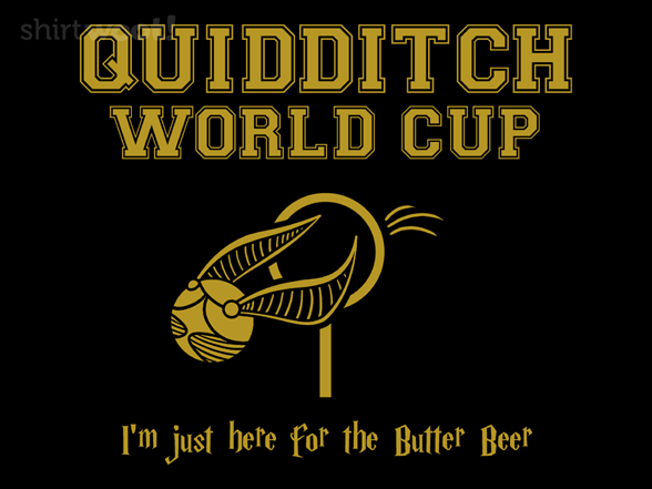 Here For The Butter Beer T Shirt