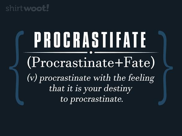 Types Of Procrastination Iii T Shirt