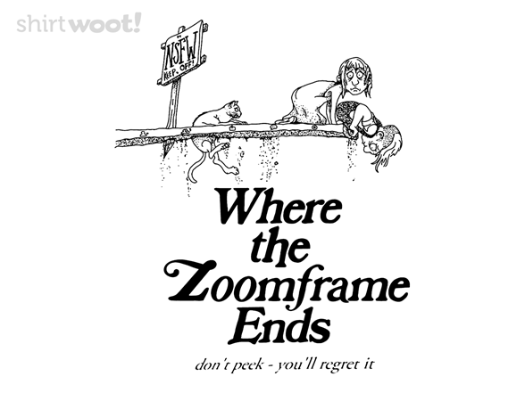 Where The Zoom Frame Ends T Shirt