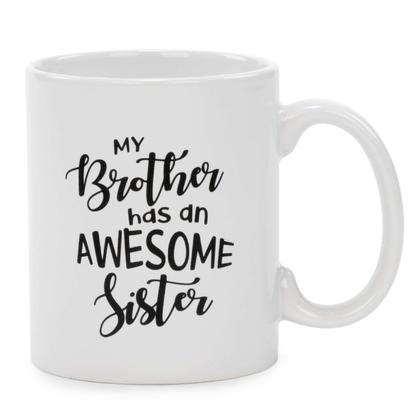 Mug - My Brother has an Awesome Sister 3X4