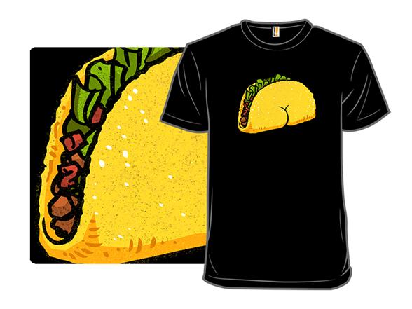 Tush Taco T Shirt