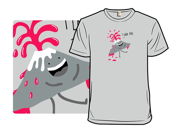 I Lava You T Shirt