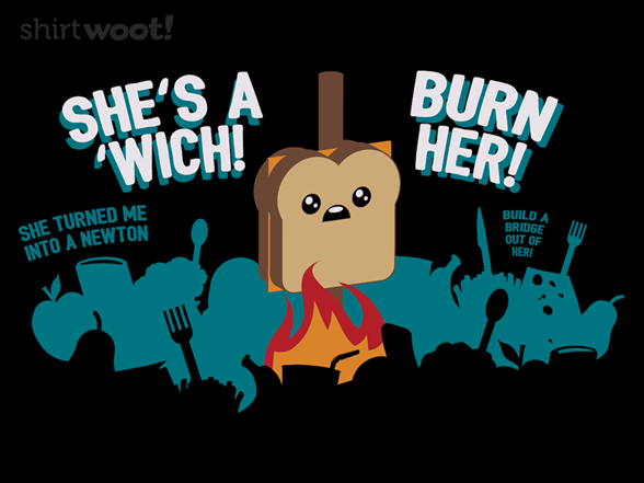 Shes A wich! T Shirt