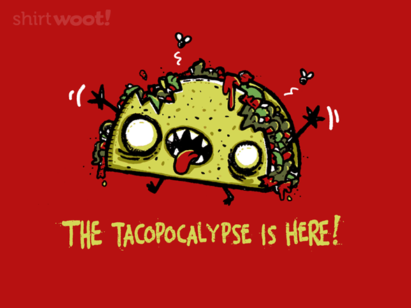 Tacopocalypse T Shirt