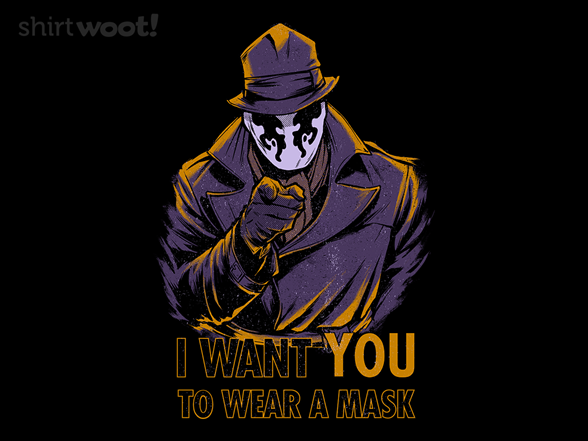 I Want You To Wear A Mask T Shirt