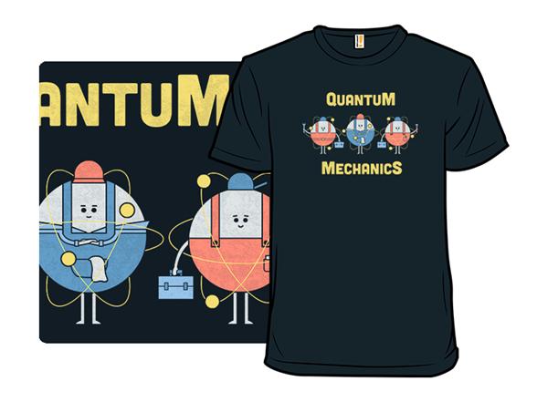 Quantum Mechanics T Shirt
