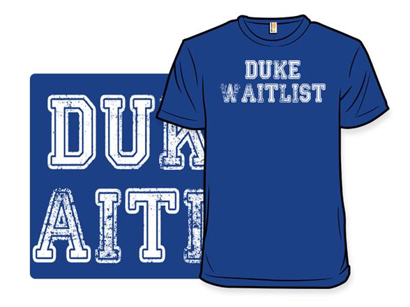 Duke Waitlist T Shirt