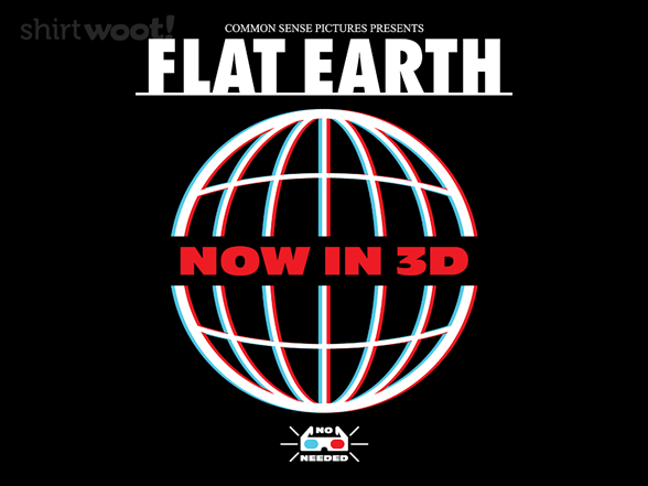 Flat Earth Now In 3d T Shirt