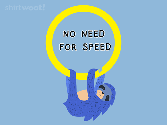 No Need For Speed T Shirt