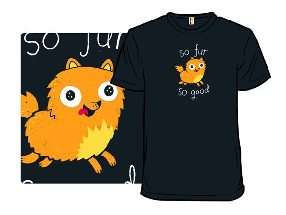 So Fur So Good T Shirt