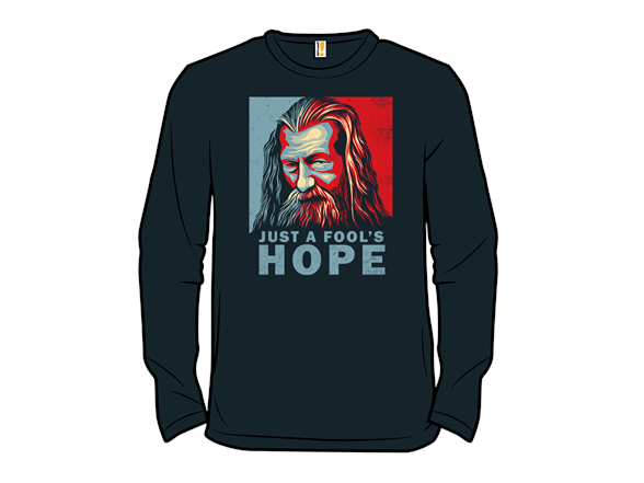 Just A Fool's Hope T Shirt