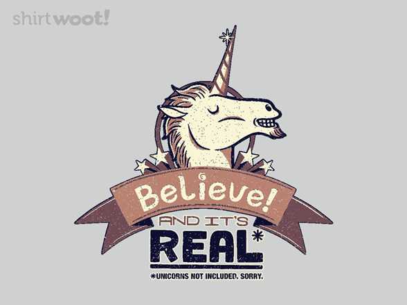 Believe And It's Real T Shirt