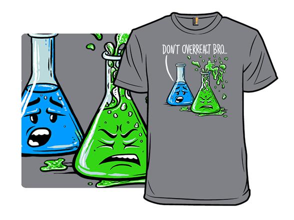 Dont Overreact T Shirt